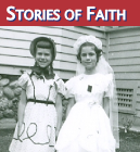 Life Stories by theme: Stories of Faith